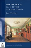 The Death of Ivan Ilych & Other Stories - Leo Tolstoy, David Goldfarb
