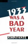 1933 Was a Bad Year - John Fante