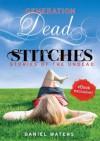 Generation Dead: Stitches - Daniel Waters