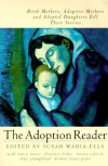 The Adoption Reader: Birth Mothers, Adoptive Mothers, and Adopted Daughters Tell Their Stories - Susan Wadia-Ells, Louise Erdrich, Nancy Mairs, Minnie Bruce Pratt
