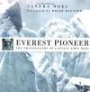 Everest Pioneer The Photographs of Captain John Noel - Sandra Noel