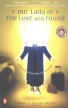 Our Lady of the Lost and Found: A Novel of Mary, Faith, and Friendship - Diane Schoemperlen