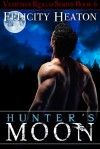 Hunter's Moon (Vampires Realm #6) - Felicity E. Heaton