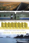 Grounded: A Down to Earth Journey Around the World - Seth Stevenson