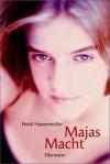 Majas Macht - Heidi Hassenmüller