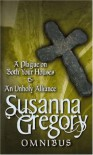 A Plague on Both Your Houses and An Unholy Alliance - Susanna Gregory