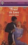 Trust In Love - Jeanne Allan