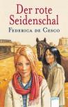 Der rote Seidenschal - Federica de Cesco
