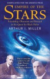 Empire of the Stars: Friendship, Obsession and Betrayal in the Quest for Black Holes - Arthur I. Miller