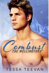 Combust (The Wellingtons, #1) - Tessa Teevan