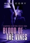 VAMPIRE HUNTER: BOOK 1 – VINTAGES - Ann Cory