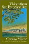 Visions from San Francisco Bay - Milosz,  Richard Lourie (Translator)