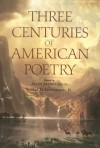 Three Centuries of American Poetry -