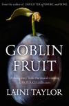 Goblin Fruit - Laini Taylor