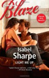 Light Me Up (Harlequin Blaze) - Isabel Sharpe