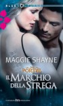 Il marchio della strega - Maggie Shayne