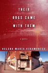 Their Dogs Came with Them: A Novel - Helena Maria Viramontes