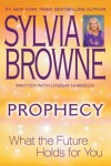 Prophecy: What the Future Holds for You - Sylvia Browne, Lindsay Harrison