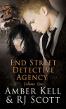 End Street Detective Agency Volume One - Amber Kell, R.J. Scott