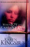 When Joy Came to Stay - Karen Kingsbury