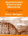 American Favorite Ballads: Tunes and Songs as Sung by Pete Seeger - Peter Seeger