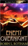 Enemy Overnight - Robin L. Rotham