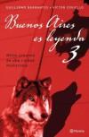 Buenos Aires es Leyenda 3 - Guillermo Barrantes, Victor Coviello