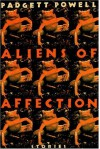 Aliens of Affection: Stories - Padgett Powell