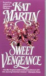 Sweet Vengeance - Kat Martin