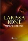 Amore eterno - Larissa Ione