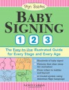 Baby Signing 1-2-3: The Easy-to-Use Illustrated Guide for Every Stage and Every Age - Nancy Cadjan