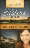 Love Finds You in Sisters, Oregon - Melody Carlson
