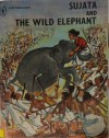 Sujata and the Wild Elephant - Shankar Pillai