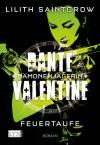 Dante Valentine: Dämonenjägerin 03: Feuertaufe - Lilith Saintcrow