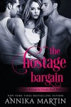 The Hostage Bargain - Annika Martin