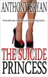 The Suicide Princess - Anthony  Bryan