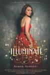 Illuminate: A Gilded Wings Novel, Book One - Aimee Agresti