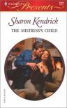 The Mistress's Child - Sharon Kendrick