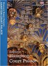 Explore Hampton Court Palace: Souvenir Guidebook - Brett Dolman, Sebastian Edwards, Sarah Kilby, Clare Murphy, Stephen Conlin, Tim Archbold, Susanne Groom, Marc Meltonville