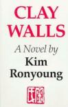 Clay Walls - Kim Ronyoung