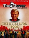 The Chaser Annual 2008 - The Little Rudd Book - The Chaser Staff