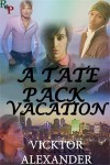 A Tate Pack Vacation (Tate Pack, #5.5) - Vicktor Alexander