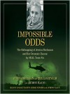 Impossible Odds: The Kidnapping of Jessica Buchanan and Her Dramatic Rescue by SEAL Team Six - Jessica Buchanan, Erik Landemalm, Anthony Flacco