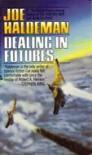 Dealing in Futures - Joe Haldeman, Joe Heldeman