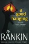 A Good Hanging - Ian Rankin