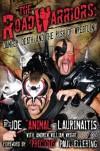 The Road Warriors: Danger, Death, and the Rush of Wrestling - Joe Laurinaitis, Andrew William Wright, Paul Ellering