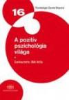 A pozitív pszichológia világa (Pszichológia szemle könyvtár #16) - Oláh Attila