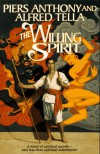 The Willing Spirit - Piers Anthony;Alfred Tella