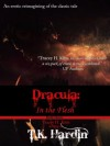 Dracula: In the Flesh (An erotic retelling of Dracula.) - T.K. Hardin, Tracey H. Kitts