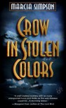 Crow in Stolen Colors - Marcia Simpson